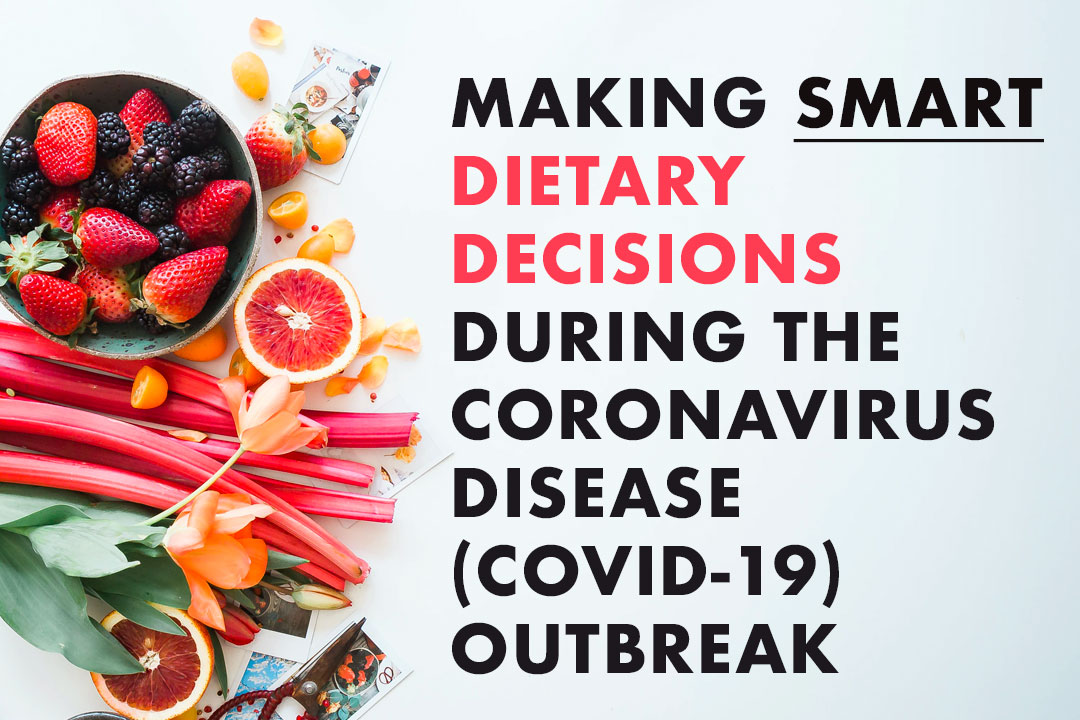 Making Smart Dietary Decisions During this Coronavirus Disease (COVID-19) outbreak